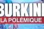 Le burkini, un choix de société … qu'il faut refuser !